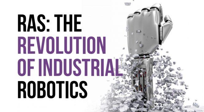 ปฏิวัติหุ่นยนต์อุตสาหกรรมด้วย RAS เพื่อการเติบโตของธุรกิจ