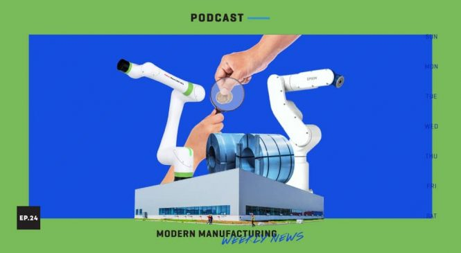 Modern Manufacturing Weekly News: Wk24