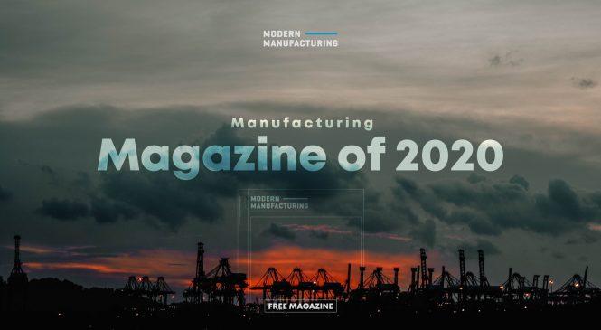 แจกฟรี นิตยสาร Modern Manufacturing: Manufacturing Magazine of the Year 2020