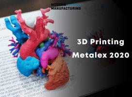 3D Printing X Metalex 2020