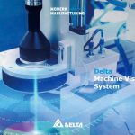 DELTA Machine Vision กล้องตรวจสอบชิ้นงาน โซลูชันแห่งความแม่นยำที่ผู้ประกอบการเข้าถึงได้